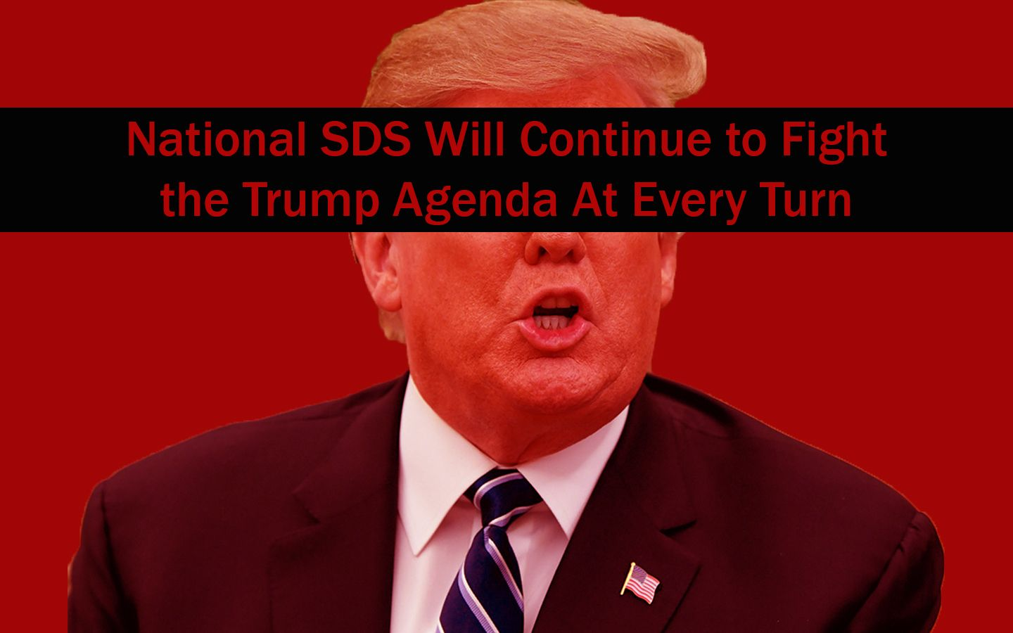 2019 Resolution: National SDS Will Continue to Fight the Trump Agenda At Every Turn